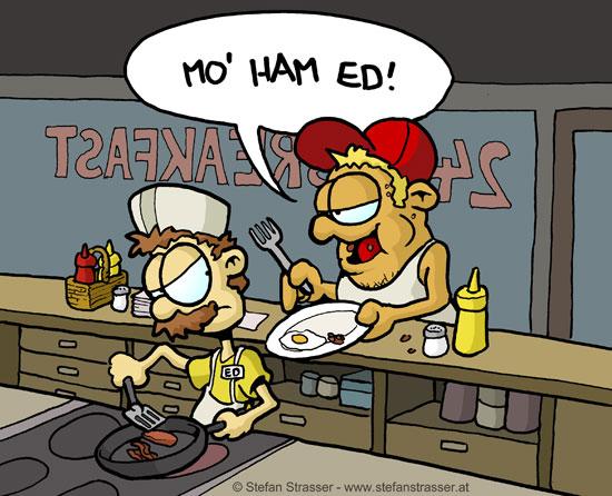 Mo' ham ed!