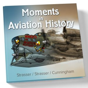 Moments in Aviation History by Strasser / Strasser / Cunningham