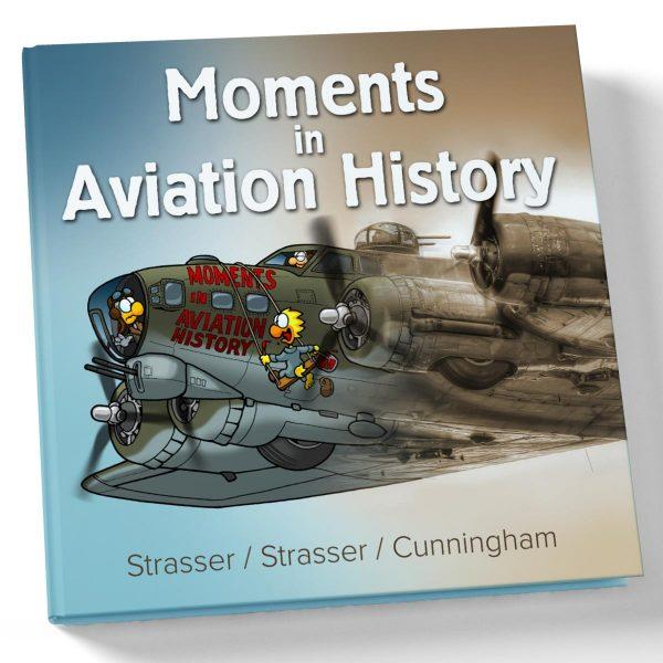 Moments in Aviation History by Strasser / Strasser / Cunningham