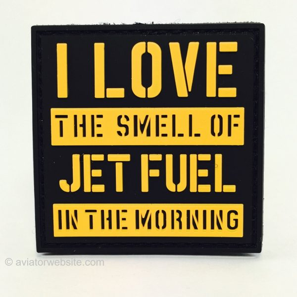 """""""I LOVE the smell of JET FUEL..."""" - PVC Morale Patch"""